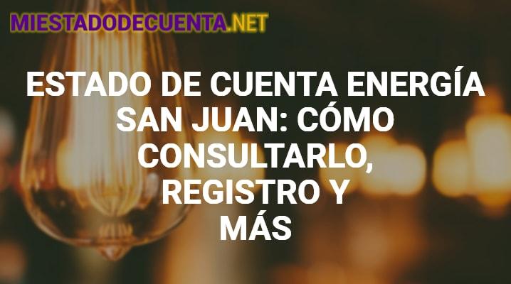 Estado de Cuenta Energia San Juan
