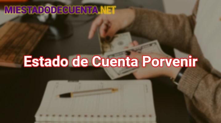 Estado de Cuenta Porvenir