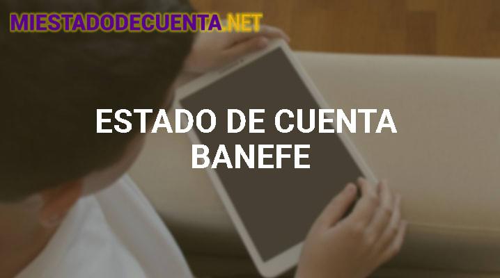 Estado De Cuenta Banefe: Cómo Consultarlo, Santander Móvil Y Más
