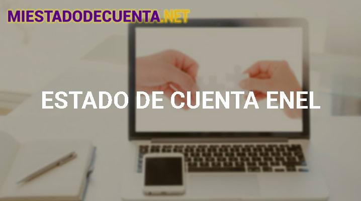 Estado De Cuenta Enel: Número De Cliente, Cómo Consultarlo Y Más