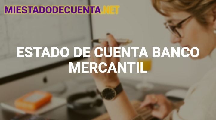 Estado de Cuenta Banco Mercantil
