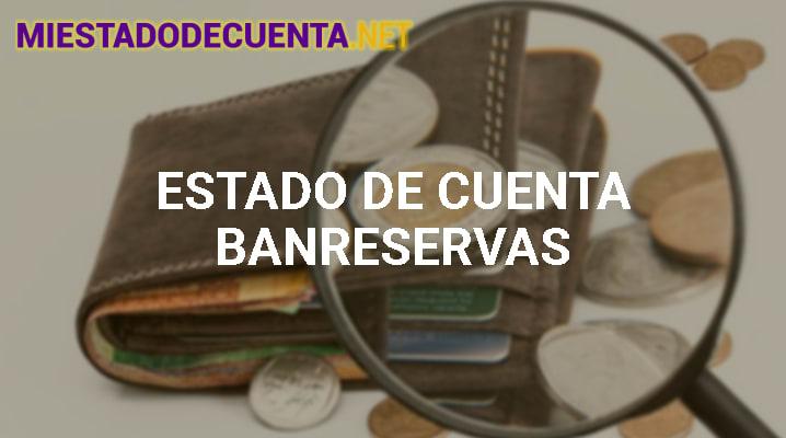 Estado De Cuenta Banreservas: Cómo Consultarlo, Registro En Netbanking Y MÁS