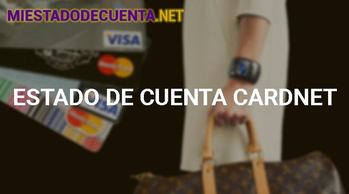 Estado De Cuenta Cardnet: Cómo Consultarlo, Proceso De Afiliación Y Más