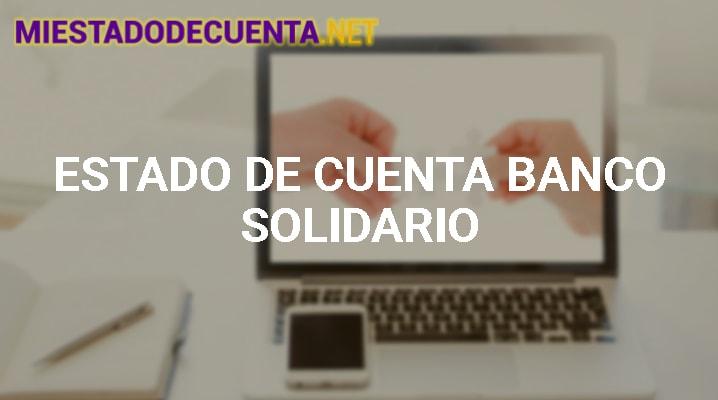 Estado De Cuenta Banco Solidario: Tarjeta Alia, Cómo Consultarlo Y MÁS